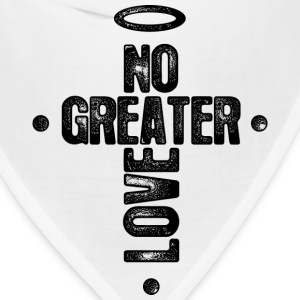 No Greater Love T-Shirts - Bandana