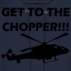 Get To The Chopper T-Shirts - Men's Hoodie