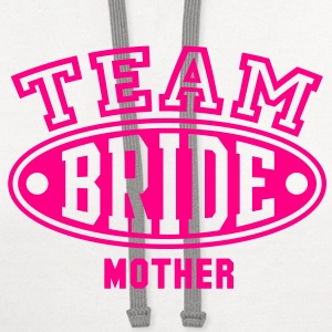 TEAM BRIDE - MOTHER T-Shirt - Contrast Hoodie