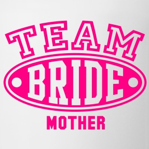 TEAM BRIDE - MOTHER T-Shirt - Coffee/Tea Mug
