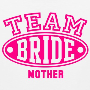 TEAM BRIDE - MOTHER T-Shirt - Men's Premium Tank