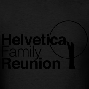 helvetica family reunion Bags  - Men's T-Shirt