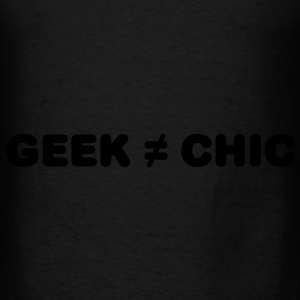 Geek Not Chic Bags  - Men's T-Shirt