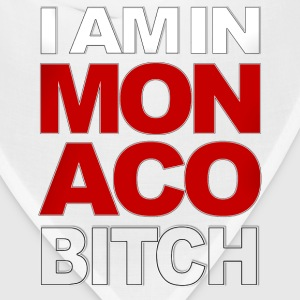 I AM IN MONACO BITCH T-Shirts - Bandana