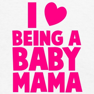 I love heart being a BABY MAMA Accessories - Men's T-Shirt