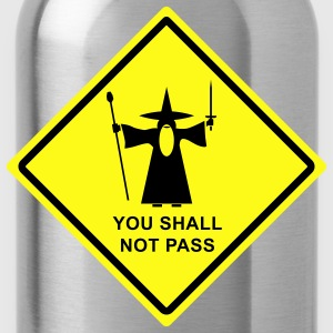 Gandalf You Shall Not Pass warning sign Women's T-Shirts - Water Bottle