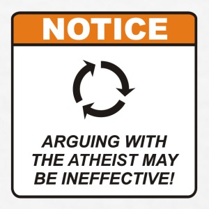Arguing with the atheist may be ineffective! - Men's T-Shirt