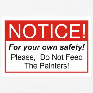 Do Not Feed The Painters! - Men's T-Shirt