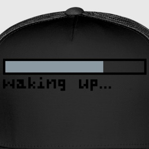 Loading waking up - Trucker Cap