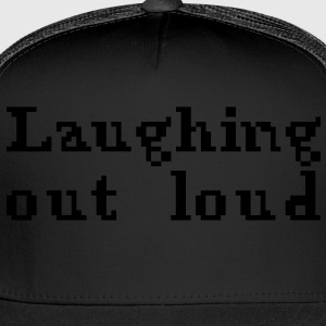 Laughing out loud - Trucker Cap