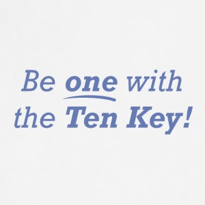 Be one with the Ten Key! - Adjustable Apron