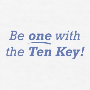 Be one with the Ten Key! - Men's T-Shirt