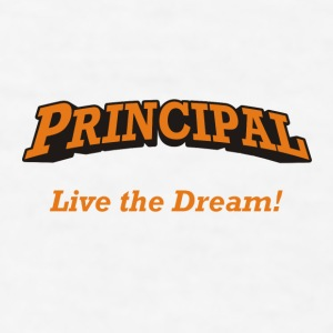 Principal - live the dream! - Men's T-Shirt