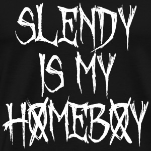 SLENDY IS MY HOMEBOY Hoodies - Men's Premium T-Shirt