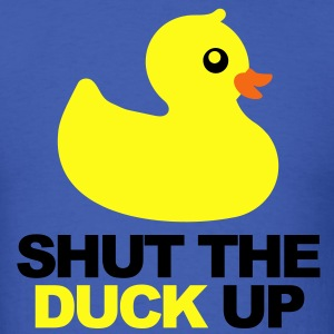 Shut The Duck Up T-Shirts - Men's T-Shirt