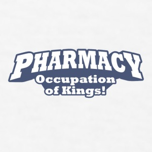 Pharmacy – Occupation of Kings! - Men's T-Shirt