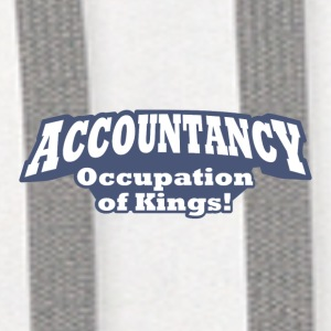 Accountancy – Occupation of Kings!  - Contrast Hoodie