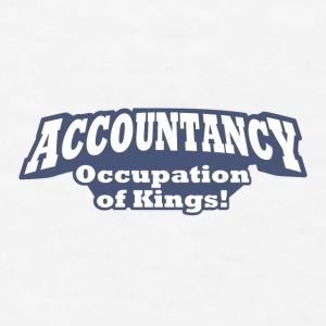 Accountancy – Occupation of Kings!  - Men's T-Shirt