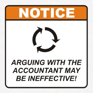 Arguing with the Accountant may be ineffective! - Men's T-Shirt