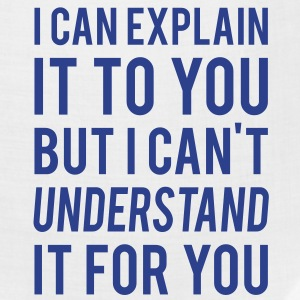 I Can Explain It For You But I Can't Understand It For You. - Bandana