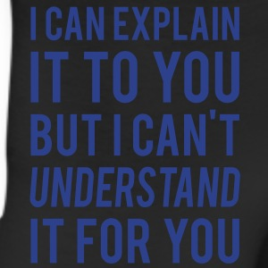 I Can Explain It For You But I Can't Understand It For You. - Leggings
