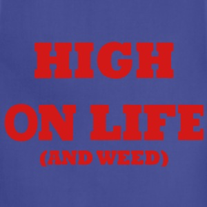 HIGH ON LIFE (AND WEED) T-Shirts - Adjustable Apron