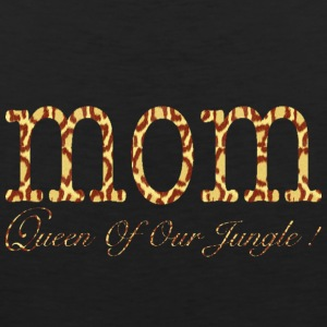 MOM Queen Of Our Jungle ! Women's T-Shirts - Men's Premium Tank
