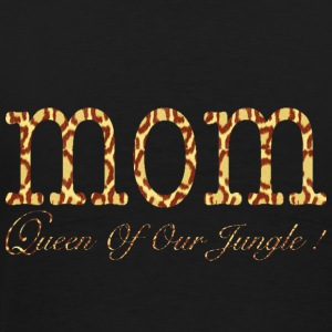 MOM Queen Of Our Jungle ! Hoodies - Men's Premium T-Shirt