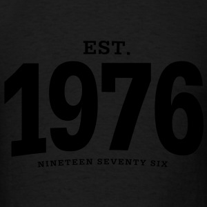 est. 1976 Nineteen Seventy Six - Men's T-Shirt