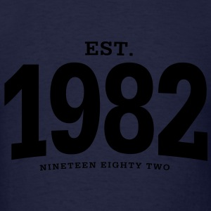est. 1982 Nineteen Eighty Two - Men's T-Shirt