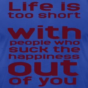 LIFE IS TOO SHORT  Hoodies - Men's T-Shirt by American Apparel