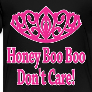 Honey Boo Boo Don't Care Kids' Shirts - Toddler Premium T-Shirt