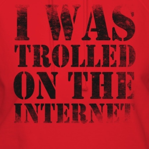 I Was Trolled on the Internet - Women's Hoodie