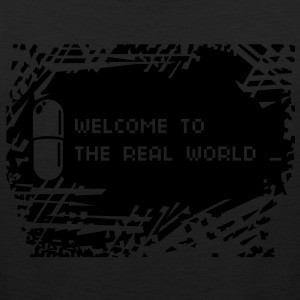 Welcome to the real world - Men's Premium Tank