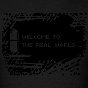 Welcome to the real world - Men's T-Shirt