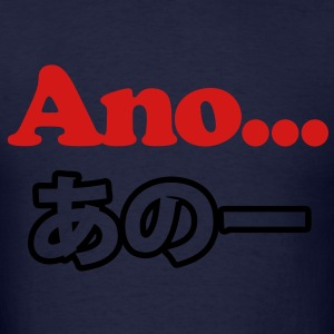 Ano... (Japanese for Umm...I Was Thinking) Hoodies - Men's T-Shirt