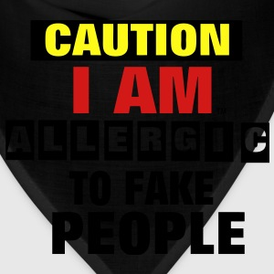 CAUTION I AM ALLERGIC TO FAKE PEOPLE T-Shirts - Bandana