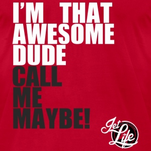 I'm That Awesome Dude - Call Me Maybe  Long Sleeve Shirts - Men's T-Shirt by American Apparel