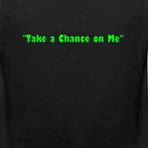 Take a Chance on Me - Men's Premium Tank