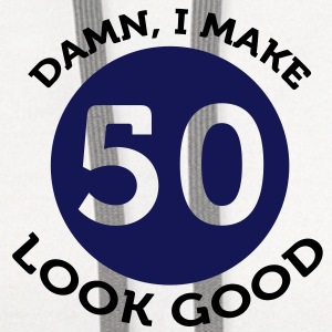 I Make 50 Look Good (2c)++2012 T-Shirts - Contrast Hoodie