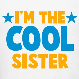 I'm the COOL SISTER! Hoodies - Men's T-Shirt