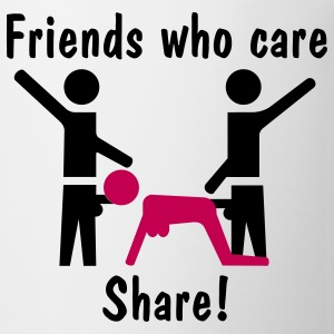 Friends Who Care Share! T-Shirts - Coffee/Tea Mug