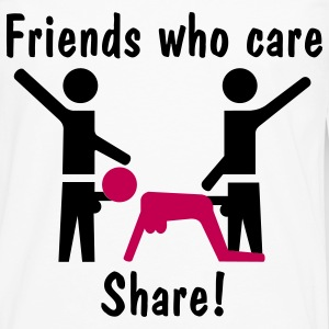 Friends Who Care Share! T-Shirts - Men's Premium Long Sleeve T-Shirt