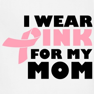 I Wear Pink For My Mom - Breast Cancer Women's T-Shirts - Adjustable Apron