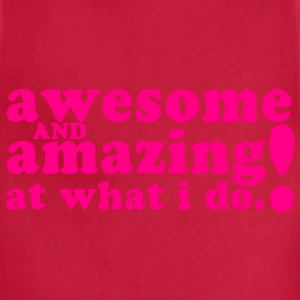 AWESOME and AMAZING at what I do! Tanks - Adjustable Apron
