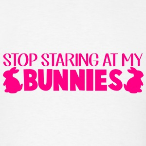 STOP STARING AT MY BUNNIES Tanks - Men's T-Shirt