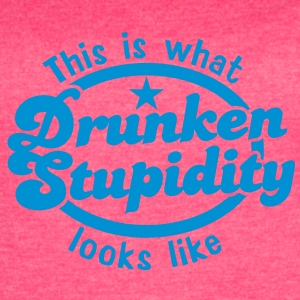 This is what DRUNKEN STUPIDITY looks like! Tanks - Women's Vintage Sport T-Shirt