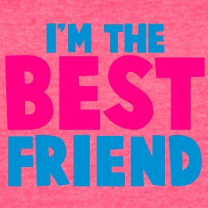 I'm the BEST FRIEND! Tanks - Women's Vintage Sport T-Shirt