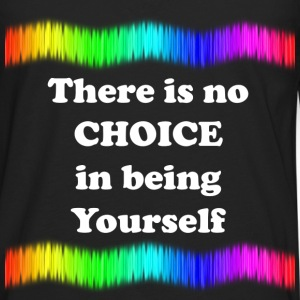 There is no Choice in being Yourself - Men's Premium Long Sleeve T-Shirt