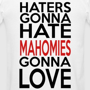 Women's Haters Gonna Hate Mahomies Gonna Love Hood - Men's T-Shirt